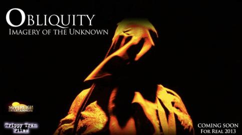 Obliquity: Imagery of the Unknown coming soon www.obliquitymovie.wordpress.com